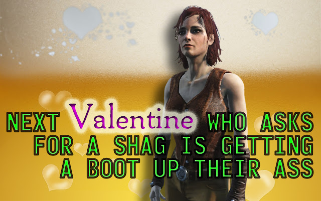 New Valentine who asks for a shag is getting a boot up their ass