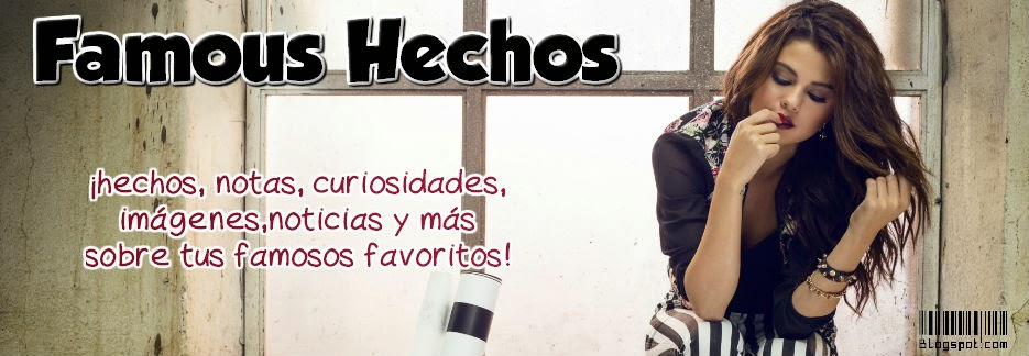 Famous Hechos