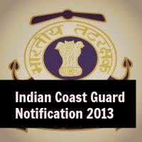 Indian Coast Guard Recruitment 2013 Notification