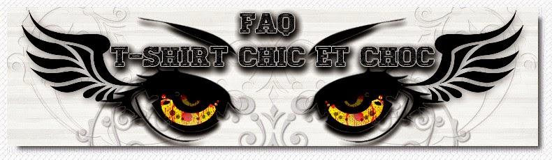 """FAQ """"Foire Aux Questions"""" T-shirt chic et choc"""