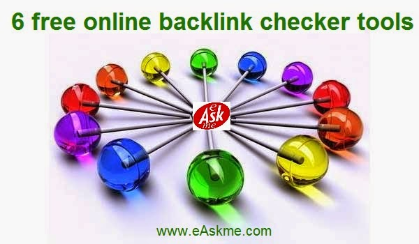 6 free online backlink checker tools : eAskme