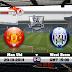 مشاهدة مباراة وست بروميتش ألبيون ومانشستر يونايتد بث مباشر West Brom v Man Utd