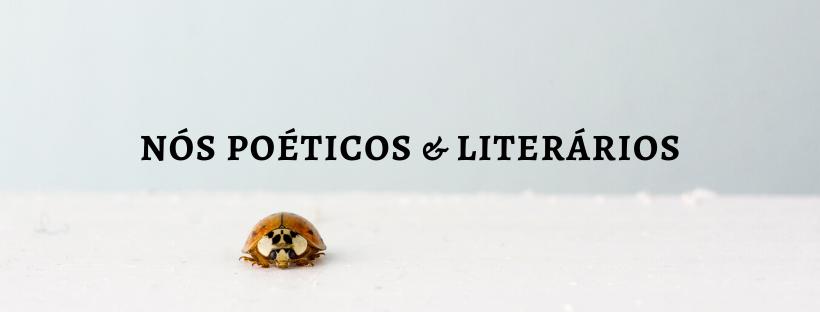 Nós, Poéticos e Literários