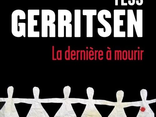 La dernière à mourir de Tess Gerritsen