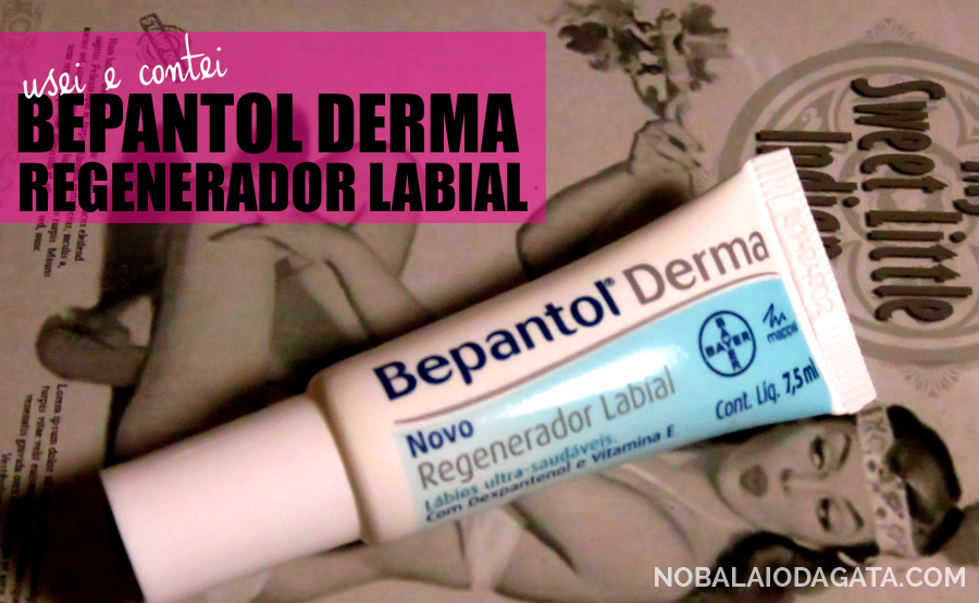 Bepantol Derma Regenerador Labial | Blog No Balaio da Gata