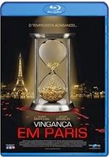 Download Vingança em Paris Dublado RMVB + AVI Dual Áudio BDRip + 720p e 1080p Bluray Torrent
