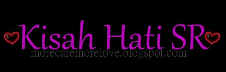 ♥ Kisah Hati SR ♥