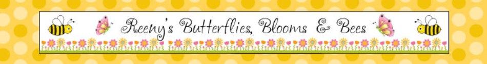 Reeny's Butterflies, Blooms, & Bees