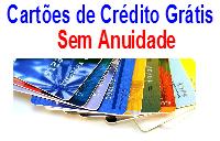 cartões de crédito grátis sem anuidade