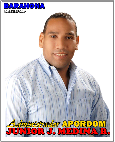 JUNIOR JESUS MEDINA RIVAS, ADMINISTRADOR APORDOM BARAHONA