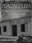 Abandoned Places: Abandoned Memories (Desert Edition)