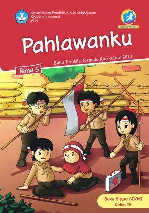 http://bse.mahoni.com/data/2013/kelas_4sd/siswa/Kelas_04_SD_Tematik_5_Pahlawanku_Siswa.pdf