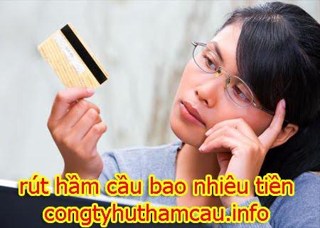Báo giá 1 lần hút rút hầm cầu bao nhiêu tiền ở tphcmv