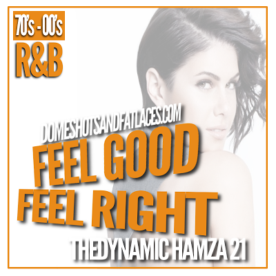 The Dyanmic hamza 21 - Feel Good Feel Right