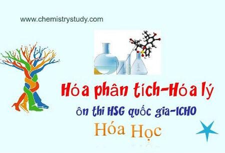 Tổng Hợp Hóa Phân tích-Hóa lý trong ôn thi HSG quốc gia Hóa học