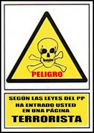 SEGÚN LAS LEYES DEL PP... AL PARECER SOY TERRORISTA