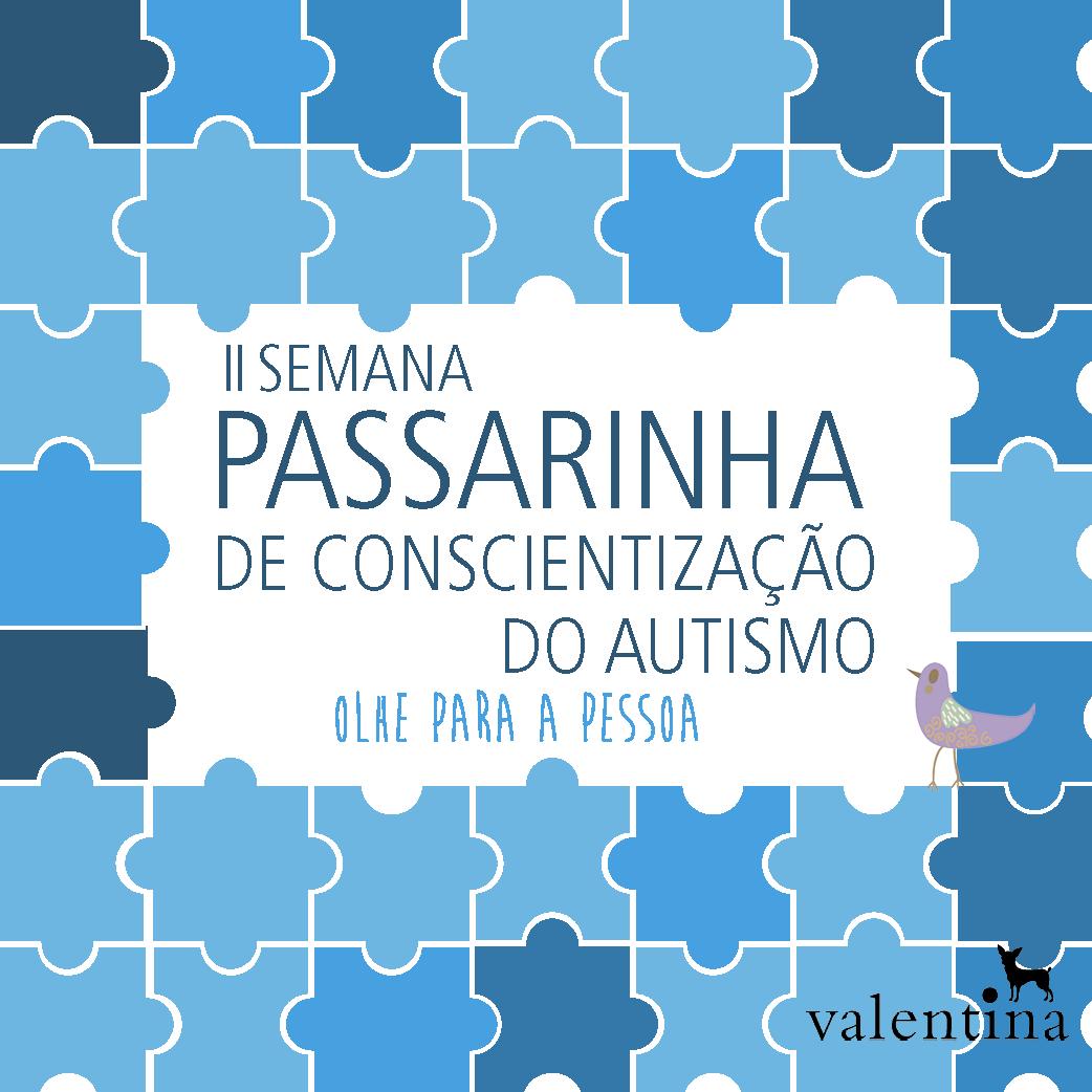 O Cantinho Participa: 2ª Semana Passarinha de Conscientização do Autismo