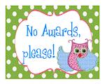 Keine Awards bitte, danke!
