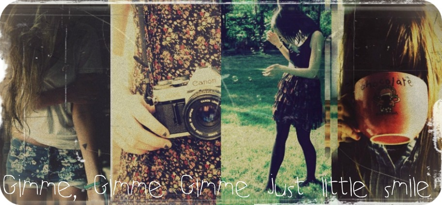 Gimme, Gimme Gimme just little smile♪