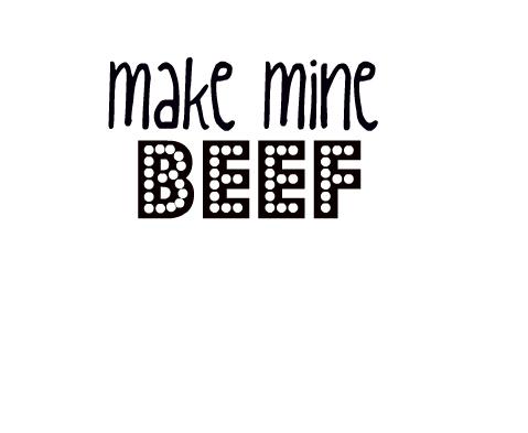 Make Mine Beef