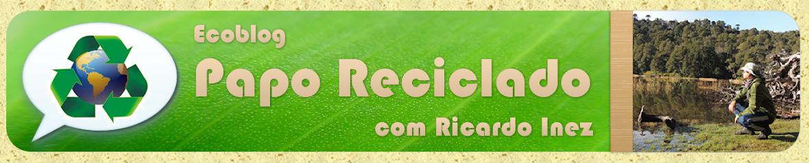 PAPO RECICLADO com Ricardo Inez