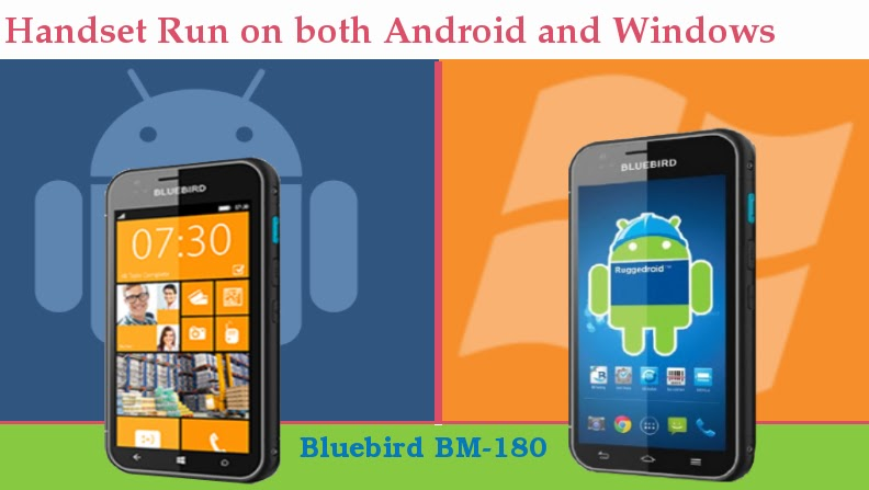 Bluebird bm 180 a new rugged handset run on both android and windows