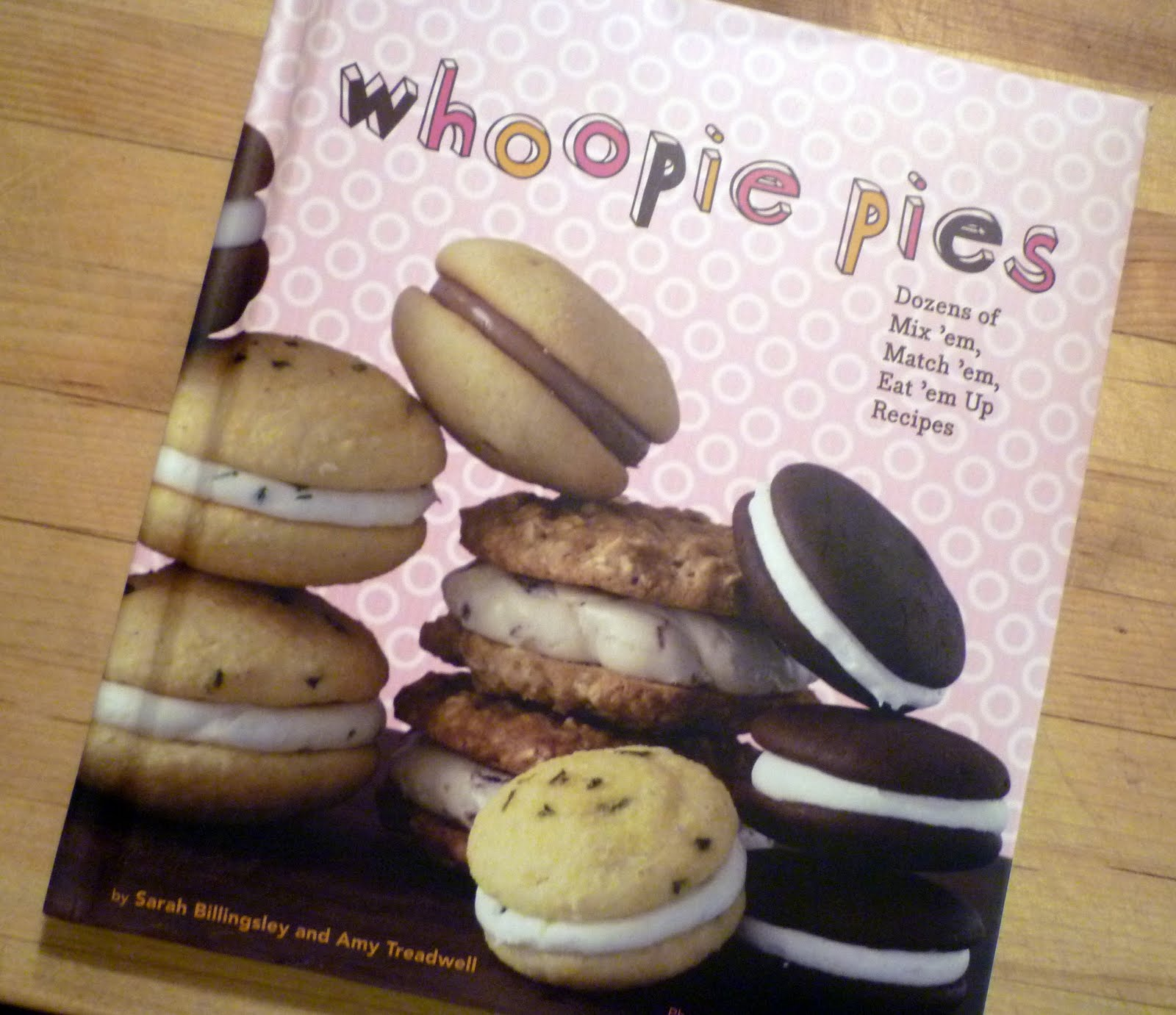 Well You See I Recently Received This Fun Whoopie Pies Cookbook For My Birthday And Wanted To Try One Of The Recipes In It