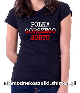 Koszulka Polka gorszego sortu, najgorszy sort polaków