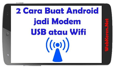 2 Cara Membuat Android menjadi Modem USB atau Wifi
