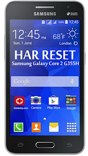 Hard Reset Samsung Galaxy Core 2 G355H