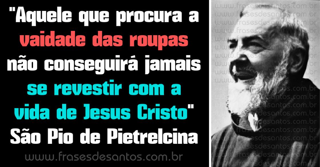 Ensinamentos de um Santo: São Padre Pio de Pietrelcina e a Modéstia