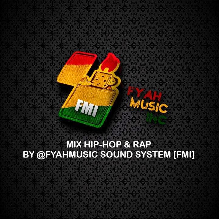 MIX HIP-HOP & RAP BY @FYAHMUSIC SOUND SYSTEM [FMI]