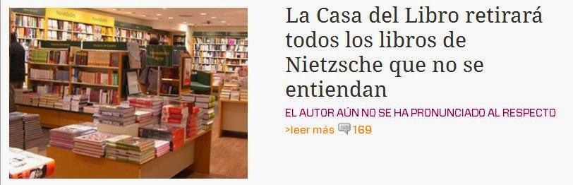 http://www.elmundotoday.com/2011/10/la-casa-del-libro-retirara-todos-los-libros-de-nietzsche-que-no-se-entiendan/