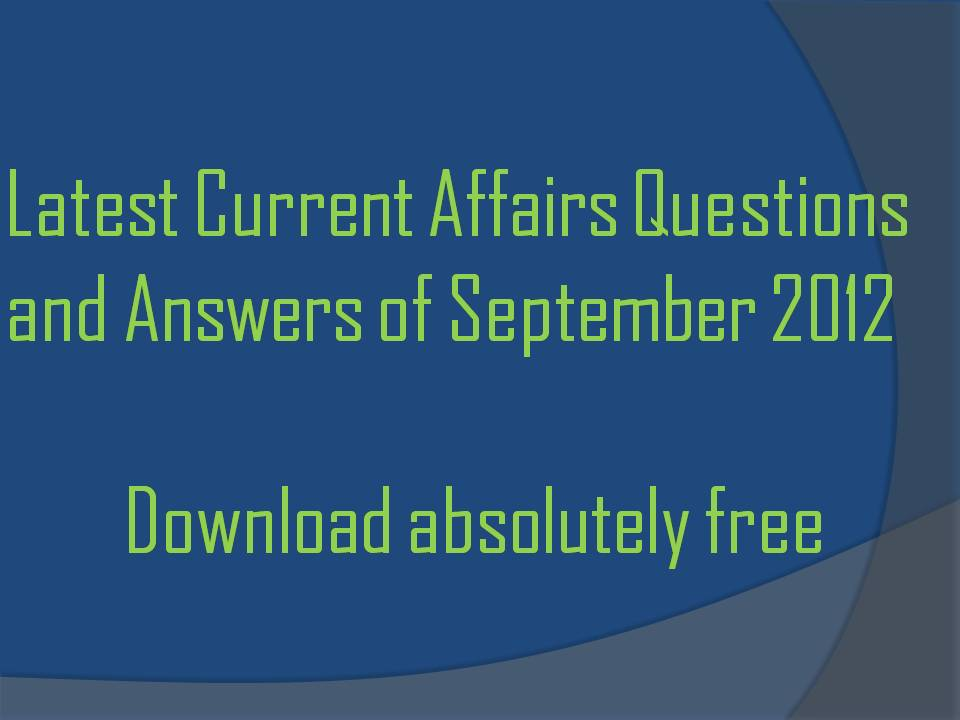 Download Latest Current Affairs Questions and Answers of September