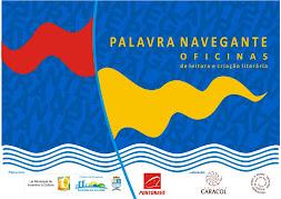 Projeto Palavra Navegante - aprovado pela Lei Municipal de Apoio a Cultura