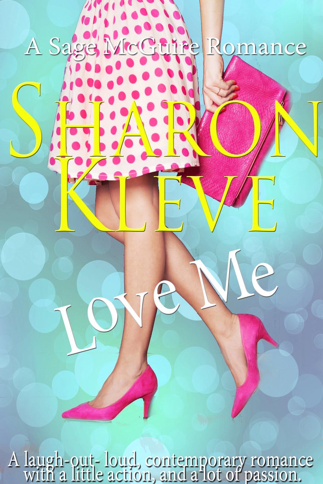 LOVE ME- A SAGE MCGUIRE ROMANCE
