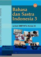 Buku BSE Bahasa Indonesia, BSE Bahasa Indonesia, Buku BSE, Bahasa Indonesia, Buku Sekolah Elektronik, BSE, Buku bahasa Indonesia SMP, Bahasa Sastra Indonesia SMP Kelas IX