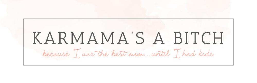 Karmama's A Bitch