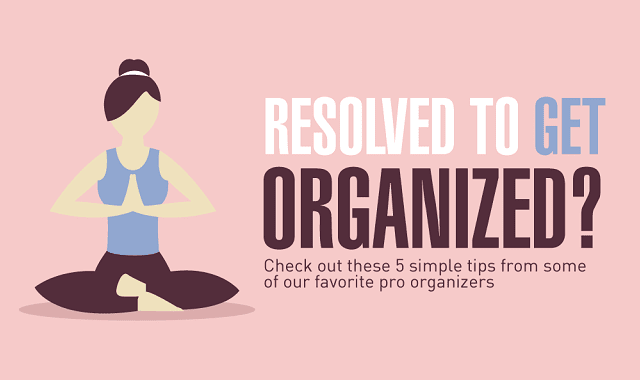 Why Your New Year's Resolution Should Be Getting Organized
