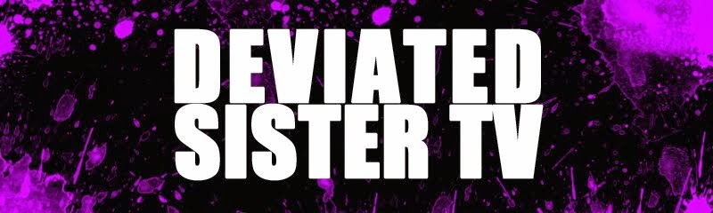 DEVIATED SISTER TV