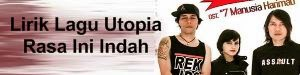 Lirik Lagu Utopia - Rasa Ini Indah (Ost. 7 Manusia Harimau)