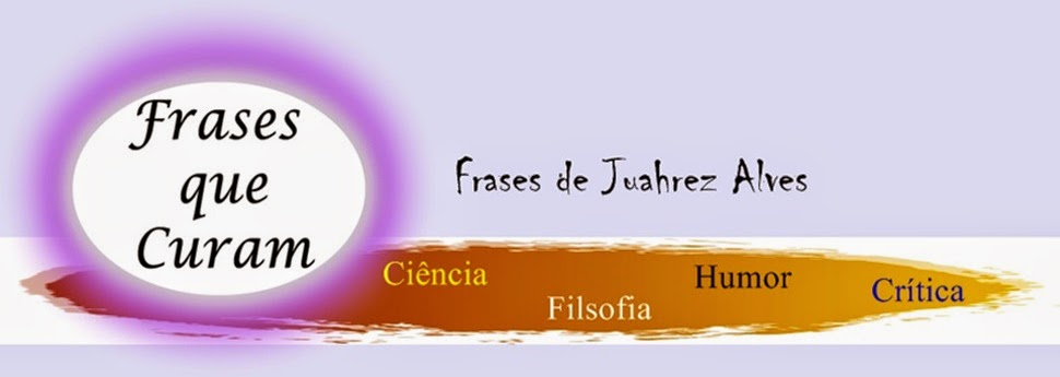 Frases de Juahrez Alves