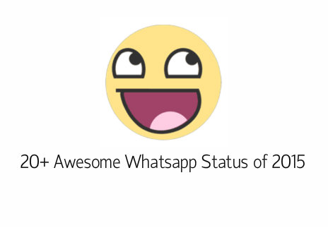 20+ Awesome Whatsapp Status/Quotes of 2015