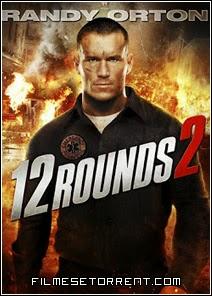 12 Rounds 2 Torrent Dublado