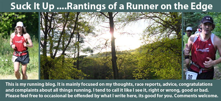 Suck It Up .... Rantings of a Runner on the Edge