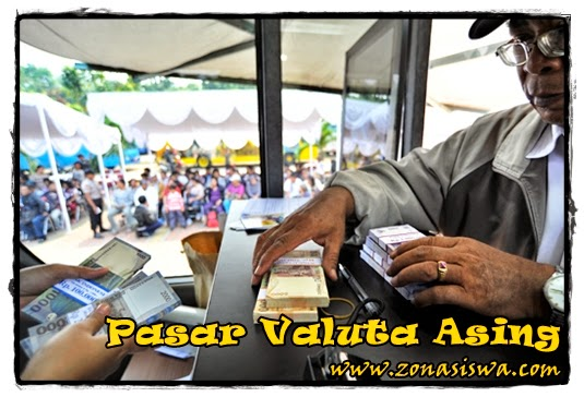 Pasar Valuta Asing | www.zonasiswa.com