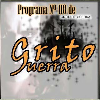 GRITO DE GUERRA - Programa N° 118 (2011)