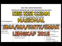 Kisi Kisi UN SMA,MA,SMTK dan SMAK 2016