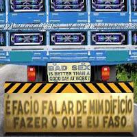 Frases engraçadas de parachoque de caminhão. Filosofia curiosa dos caminhoneiros.