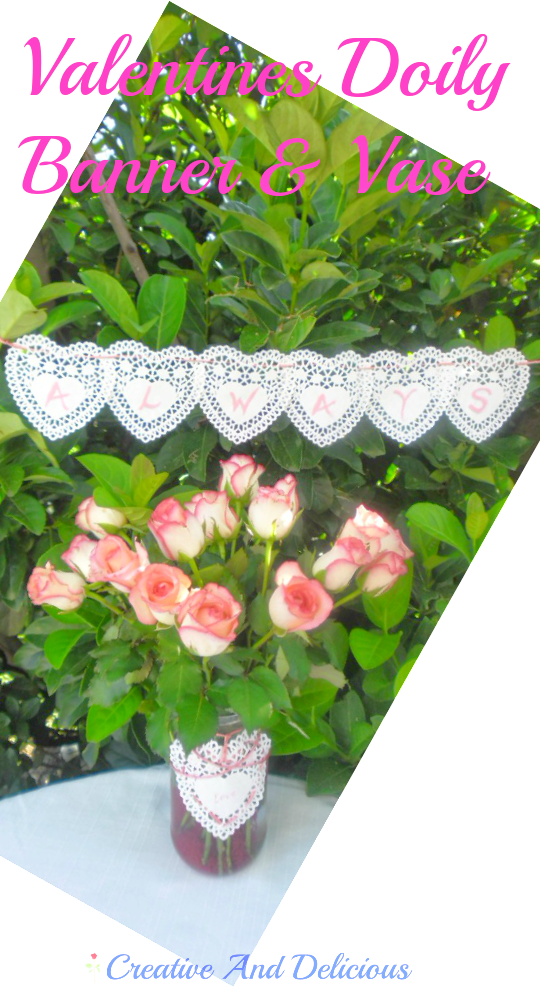 Valentines Doily Banner and Vase ~ quick and easy ! #ValentinesDay